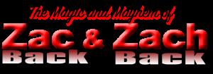 Zac & Zach: Back 2 Back