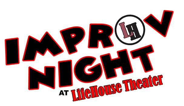 Improv Night at LifeHouse Theater