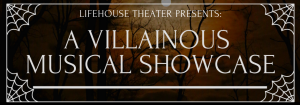 A Villainous Musical Showcase - Sunday Night Special @ LifeHouse Theater   Redlands   California   United States